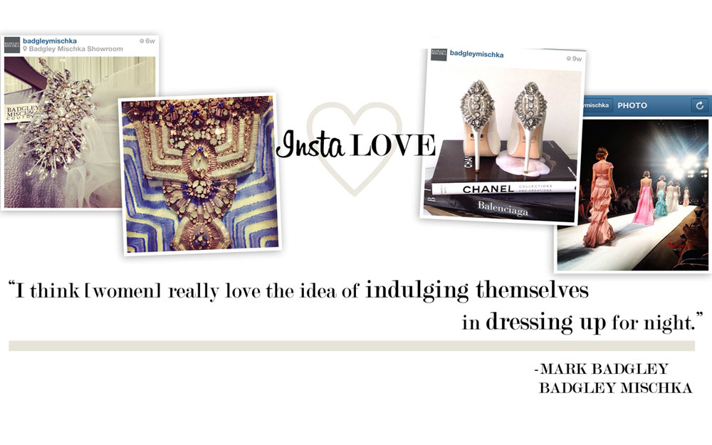 Insta-Love: Badgley Mischka
