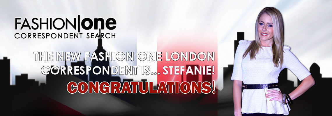 And The New Fashion One London Correspondent is… Stefanie