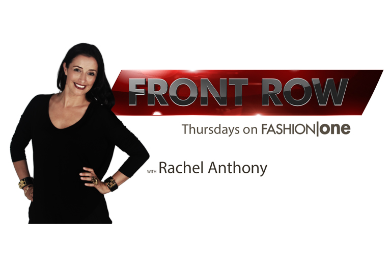 One on One with Rachel Anthony of Fashion One's Front Row